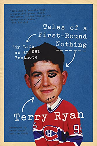 Tales of a First-Round Nothing: My Life as an NHL Footnote - Terry RyanAaron Asham, Jim Cuddy