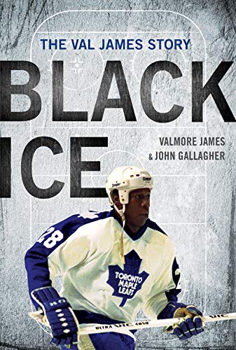 Black Ice: The Val James Story - Valmore James, John Gallagher