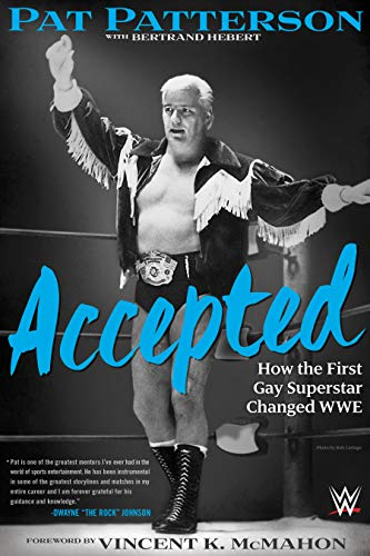 Accepted: How the First Gay Superstar Changed WWE - Pat PattersonVincent K. McMahon, Bertrand Hébert