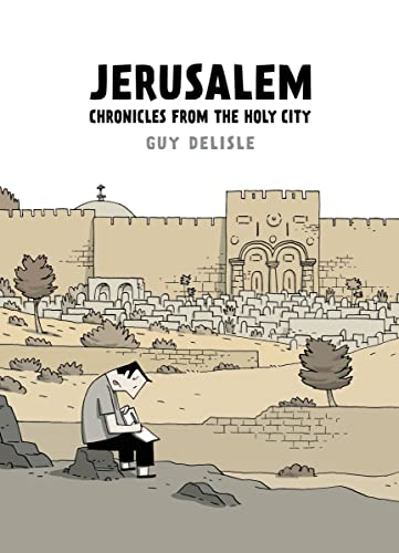 Jerusalem: Chronicles from the Holy City