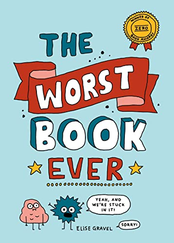 The worst book ever / Elise Gravel.