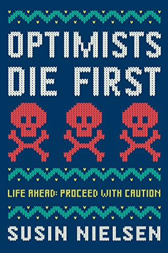 Optimists die first / Susin Nielsen