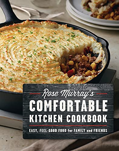 Rose Murray's comfortable kitchen cookbook.