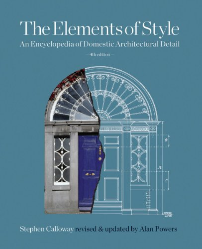 The Elements of Style: An Encyclopedia of Domestic Architectural Detail - Stephen Calloway, Alan Powers, Elizabeth Cromley