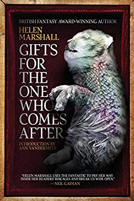 Coming Soon: GIFTS FOR THE ONE WHO COMES AFTER by Helen Marshall