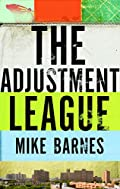 The Adjustment League by Mike Barnes