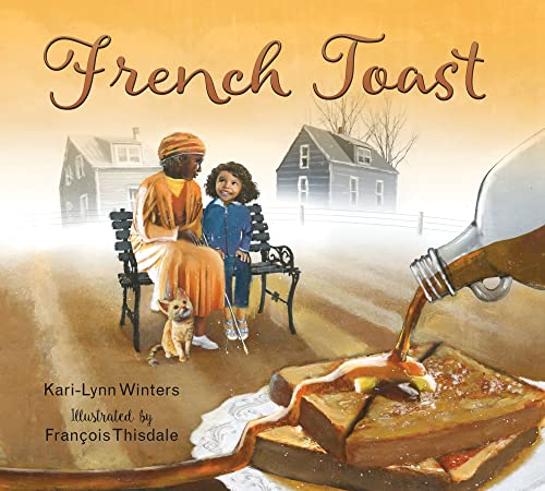French toast / written by Kari-Lynn Winters ; illustrated by François Thisdale.