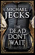 The Dead Don't Wait by Michael Jecks