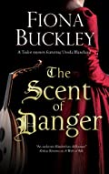 The Scent of Danger by Fiona Buckley