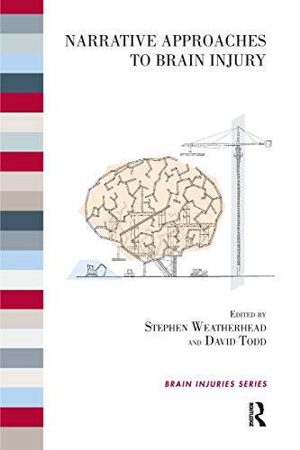 Narrative approaches to brain injury [electronic resource] / edited by Stephen Weatherhead and David Todd.