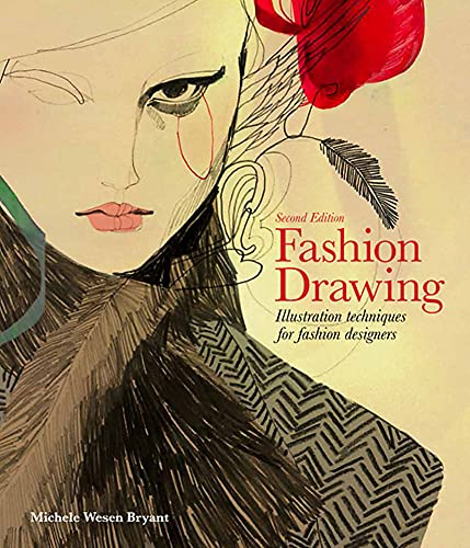Fashion Drawing, Second Edition: Illustration Techniques for Fashion Designers - Michele Wesen Bryant