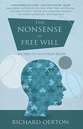 The Nonsense of Free Will, by Oerton, R.
