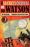 The Secret Journal of Dr Watson by Phil Growick
