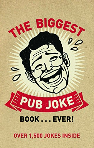 The Biggest Pub Joke Book . . . Ever!