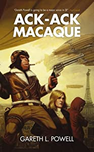 "Cover & Synopsis: ""Ack-Ack Macque"" by Gareth L. Powell"