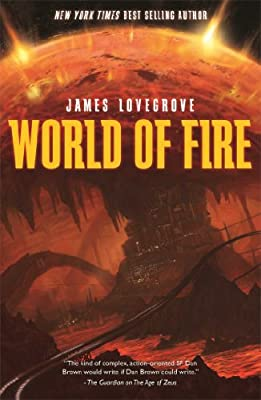 Cover & Synopsis: WORLD OF FIRE by James Lovegrove