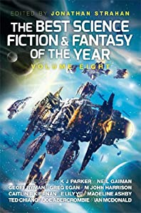 GIVEAWAY REMINDER: Win a Copy of THE BEST SCIENCE FICTION AND FANTASY OF THE YEAR: VOLUME EIGHT Edited by Jonathan Strahan