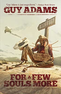 Cover & Synopsis: FOR A FEW SOULS MORE by Guy Adams (PLUS: HEAVEN