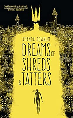 Coming Soon: DREAMS OF SHREDS AND TATTERS by Amanda Downum