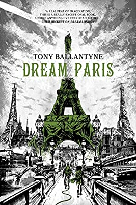 Cover & Synopsis: DREAM PARIS by Tony Ballantyne (with Cover Art by Joey HiFi)