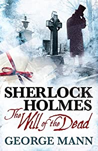 [EXCERPT] Sherlock Holmes: The Will of the Dead by George Mann