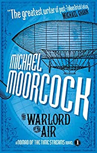 "Cover & Synopsis: ""The Warlord of the Air"" by Michael Moorcock (+ Cover Gallery!)"