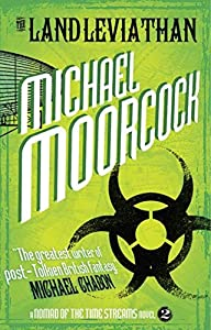 "Cover & Synopsis: ""The Land Leviathan"" & ""The Steel Tsar"" by Michael Moorcock"