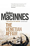 The Venetian Affair by Helen Macinnes