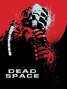 BOOK REVIEW: The Art of Dead Space by Martin Robinson