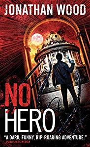 GIVEAWAY REMINDER:  Win a Copy of NO HERO by Jonathan Wood