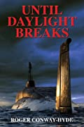 Until Daylight Breaks by Roger Conway-Hyde