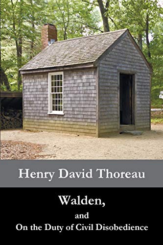 Walden, and On the Duty of Civil Disobedience - Henry David Thoreau