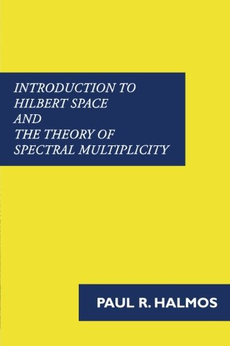 679. Introduction to Hilbert Space and the Theory of Spectral Multiplicity