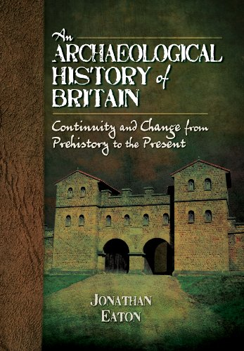 PDF An Archaeological History of Britain Continuity and Change from Prehistory to the Present