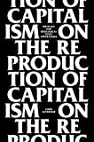 On the Reproduction of Capitalism: Ideology and Ideological State Apparatuses, Etienne Balibar (Foreword), Professor Louis Althusser (Author), Jacques Bidet (Introduction), G M Goshgarian (Translator), ISBN: 1781681643