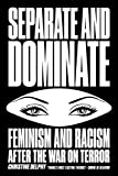 Separate and Dominate: Feminism and Racism after the War on Terror, Christine Delphy, ISBN: 178168880X
