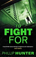 To Fight For by Phillip Hunter