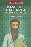 Basil of Caesarea: His Life and Impact book cover