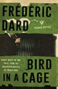 Bird in a Cage by Frederic Dard