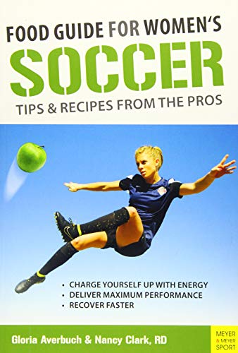 PDF Food Guide For Women s Soccer Tips Recipes From The Pros