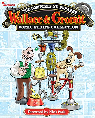 Wallace and Gromit: The Complete Newspaper Comic Strip Collection cover