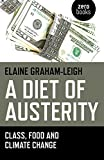 A Diet of Austerity: Class, Food and Climate Change, Elaine Graham-Leigh, ISBN: 1782797408
