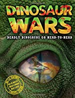 Dinosaur Wars: Deadly Dinosaurs Go Head to Head by Phil Manning & Peter Minister