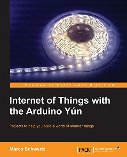Internet of Things with the Arduino Yún - Marco Schwartz