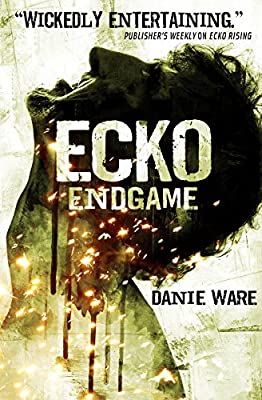 Cover & Synopsis: ECKO ENDGAME by Danie Ware (Plus: An Ecko Cover Gallery)