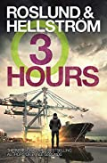 Three Hours by Anders Roslund and Borge Hellstrom