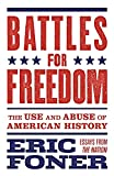 Battles for Freedom: The Use and Abuse of American History