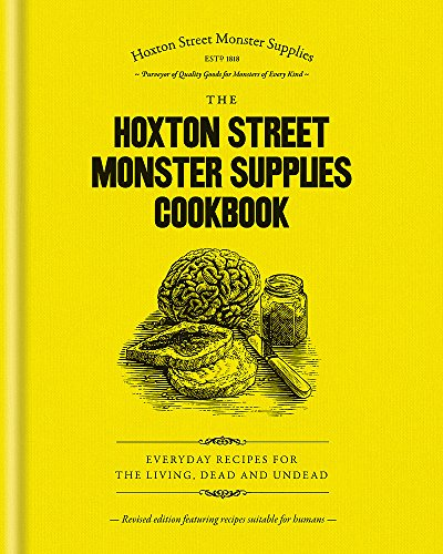 PDF The Hoxton Street Monster Supplies Cookbook Everyday Recipes for the Living Dead and und
