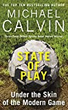 STATE OF PLAY - Under the Skin of the Modern Game