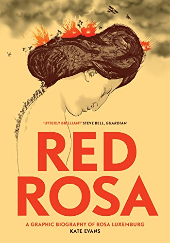 Red Rosa: A Graphic Biography of Rosa Luxemburg - Kate EvansPaul Buhle